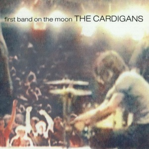 The Cardigans - First Band On The Moon (1996)