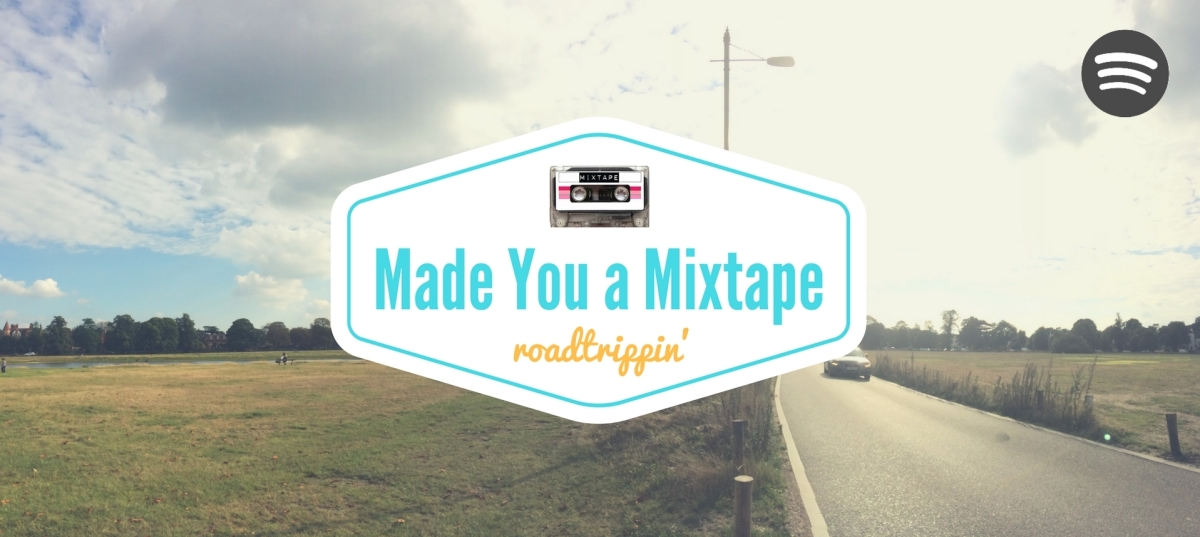 Mixtape: roadtrippin'
