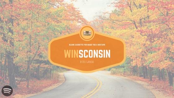 Winsconsin, a mixtape.